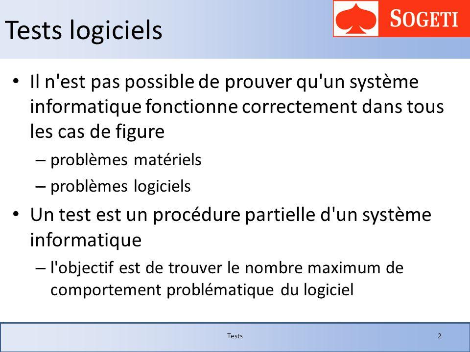 Tests logiciels Il n est pas possible de prouver qu un système informatique fonctionne correctement dans tous les cas de figure.