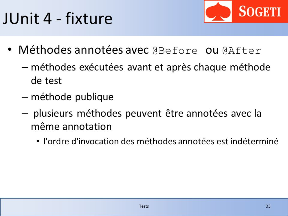 JUnit 4 - fixture Méthodes annotées avec @Before ou @After