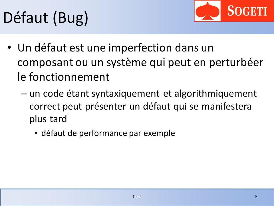 Défaut (Bug) Un défaut est une imperfection dans un composant ou un système qui peut en perturbéer le fonctionnement.