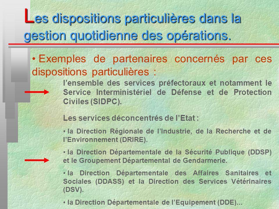 Les dispositions particulières dans la gestion quotidienne des opérations.