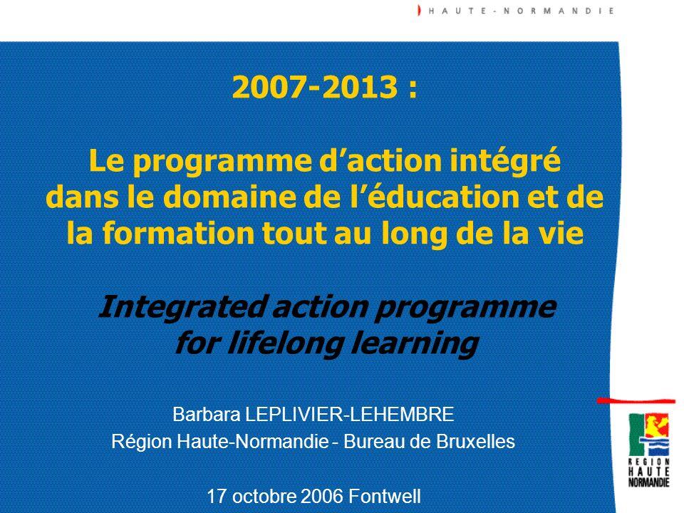 2007-2013 : Le programme d'action intégré dans le domaine de l'éducation et de la formation tout au long de la vie Integrated action programme for lifelong learning