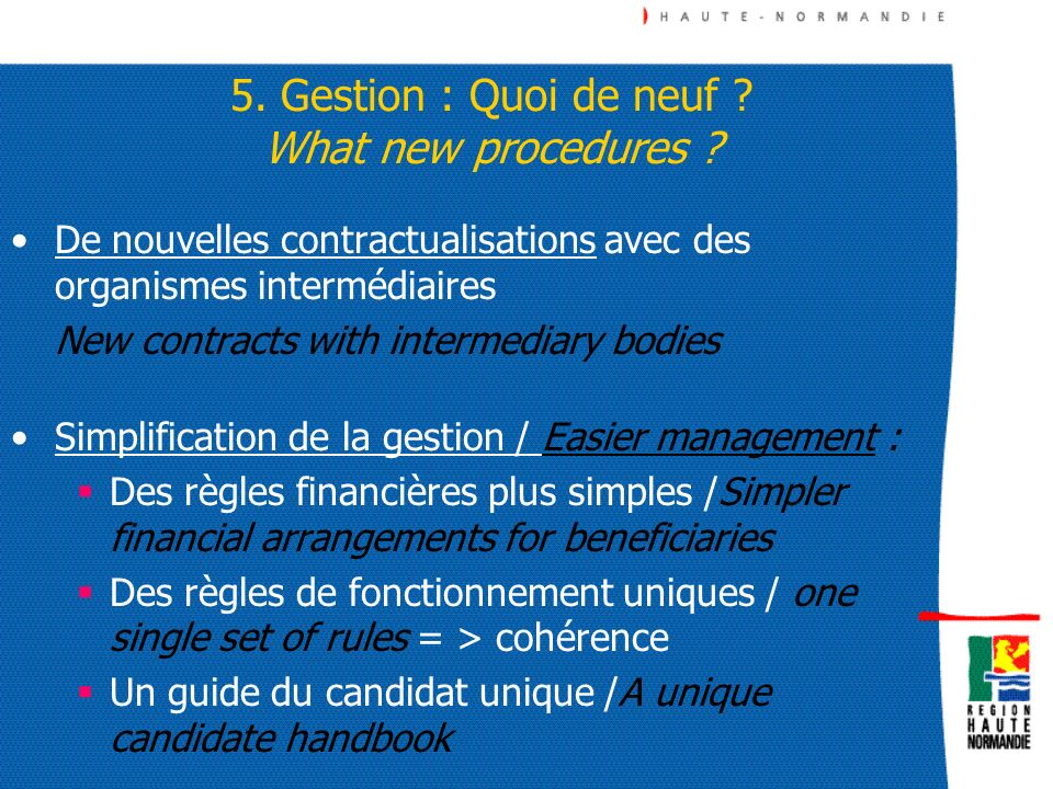 5. Gestion : Quoi de neuf What new procedures