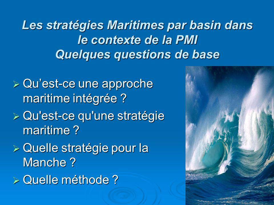 Les stratégies Maritimes par basin dans le contexte de la PMI Quelques questions de base