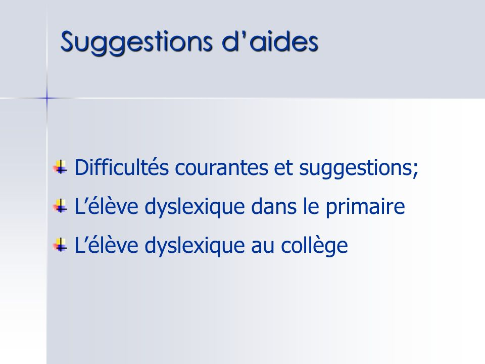 Suggestions d'aides Difficultés courantes et suggestions;