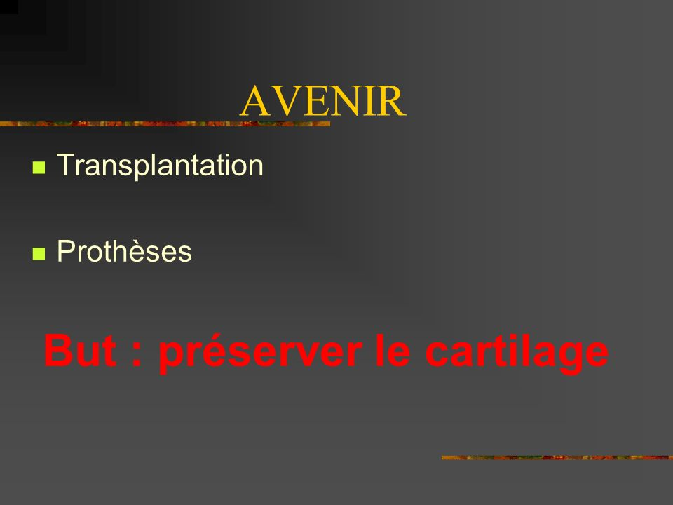 But : préserver le cartilage