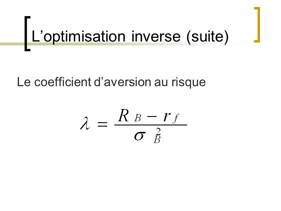 L'optimisation inverse (suite)