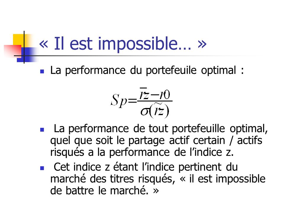 « Il est impossible… » La performance du portefeuile optimal :