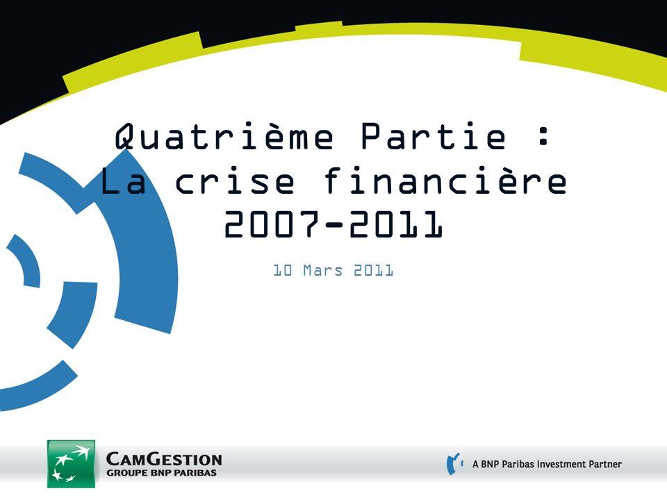 Quatrième Partie : La crise financière 2007-2011