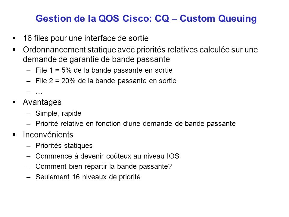 Gestion de la QOS Cisco: CQ – Custom Queuing
