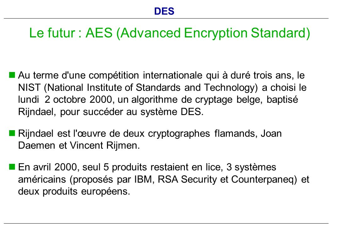 Le futur : AES (Advanced Encryption Standard)