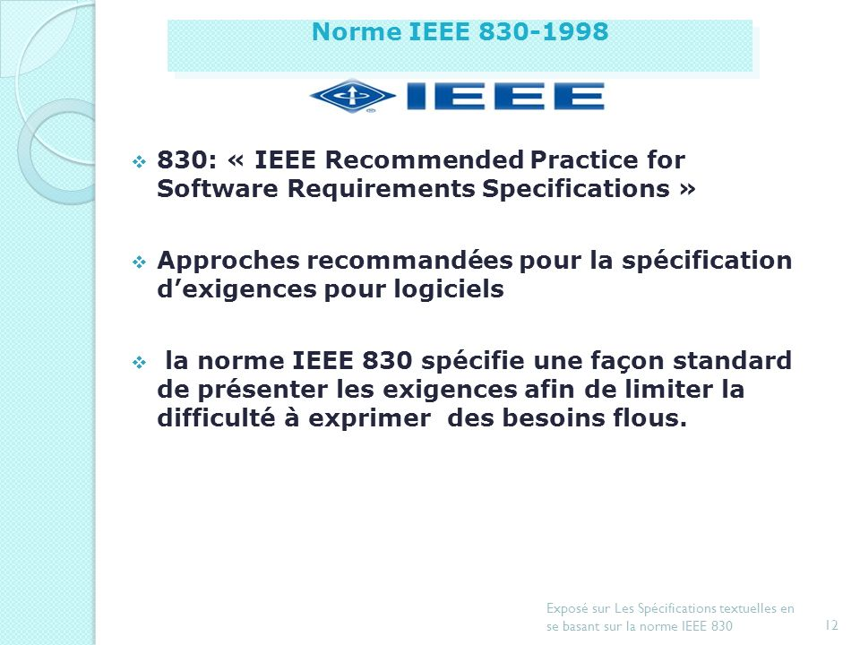 Norme IEEE : « IEEE Recommended Practice for Software Requirements Specifications »