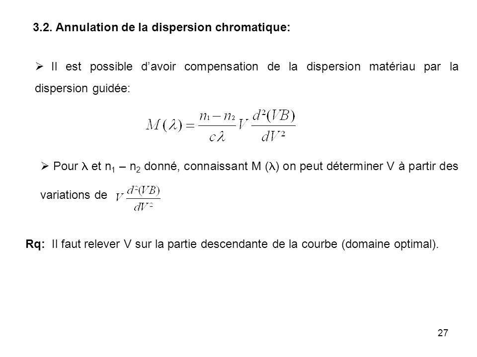 3.2. Annulation de la dispersion chromatique: