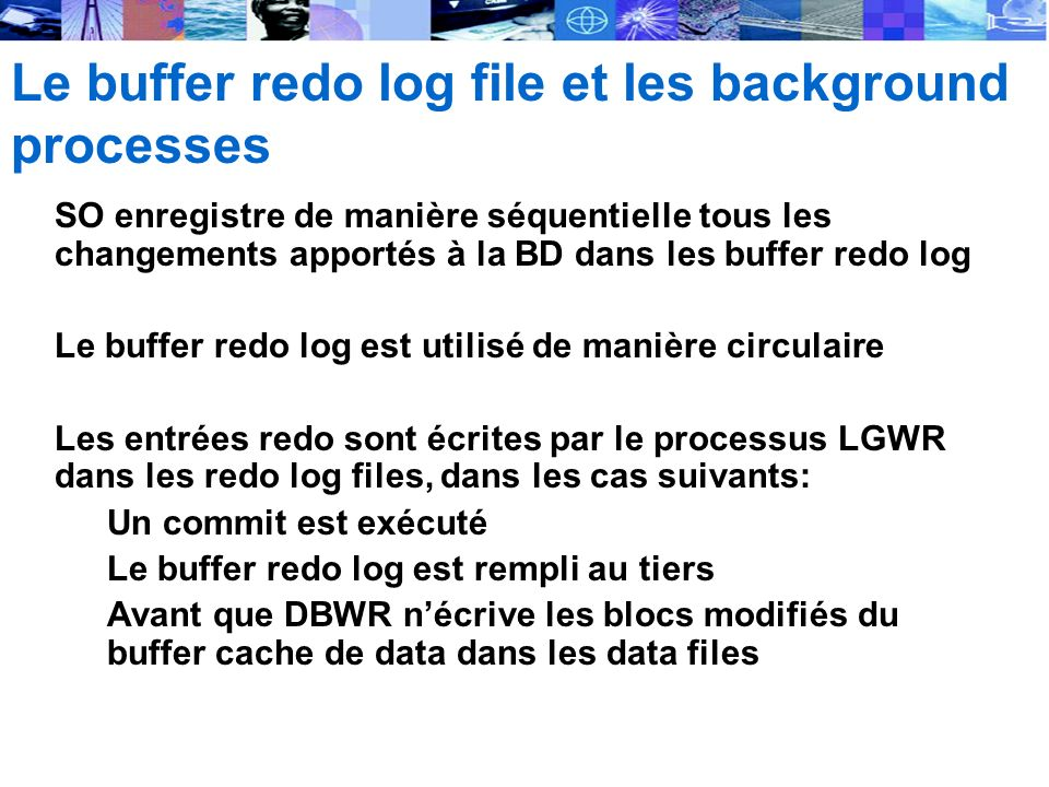 Le buffer redo log file et les background processes