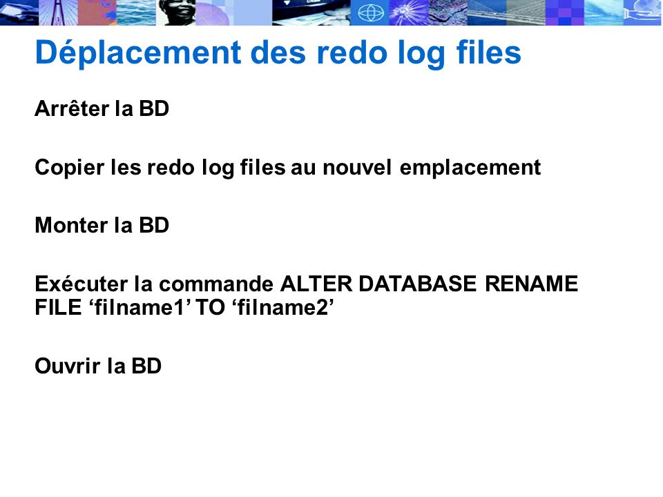 Déplacement des redo log files