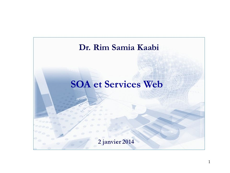 SOA et Services Web Dr. Rim Samia Kaabi 26 mars 2017