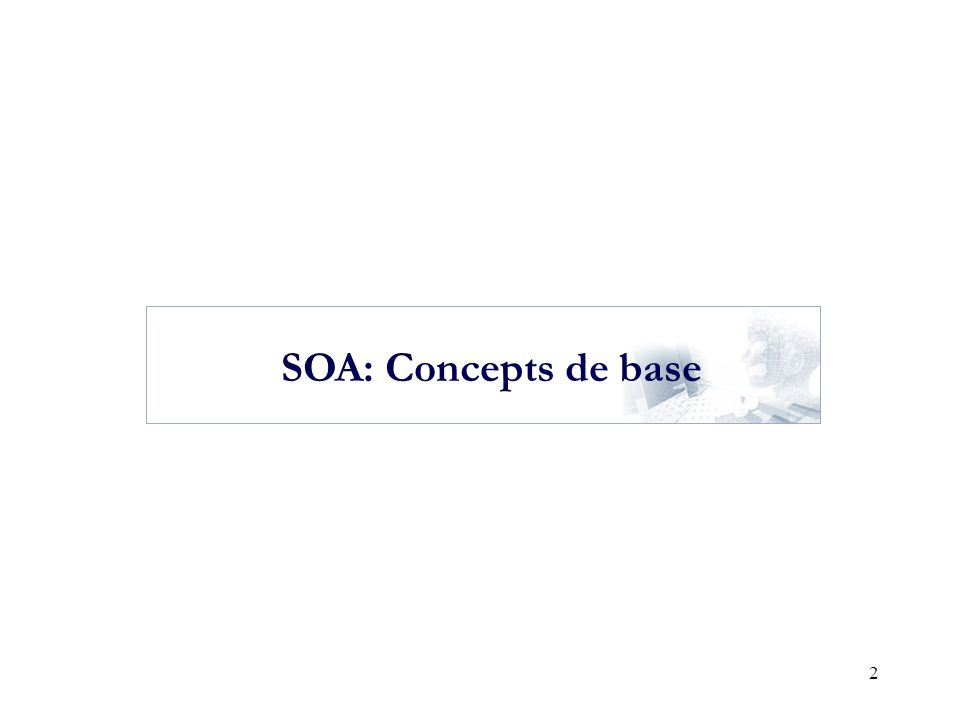 Plan SOA: Concepts de base