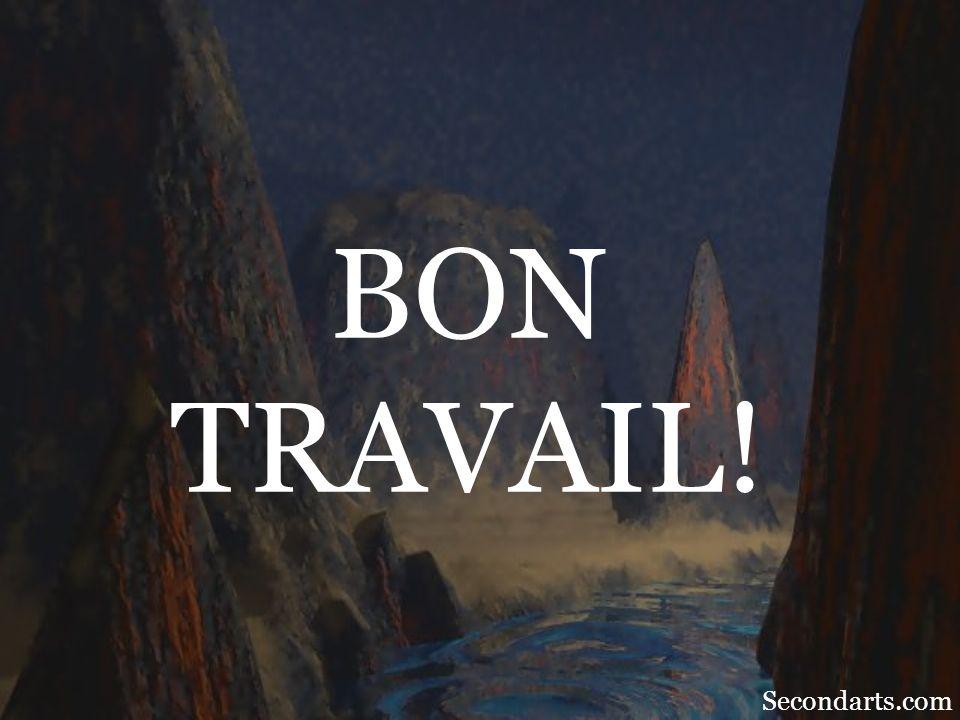 BON TRAVAIL! Secondarts.com