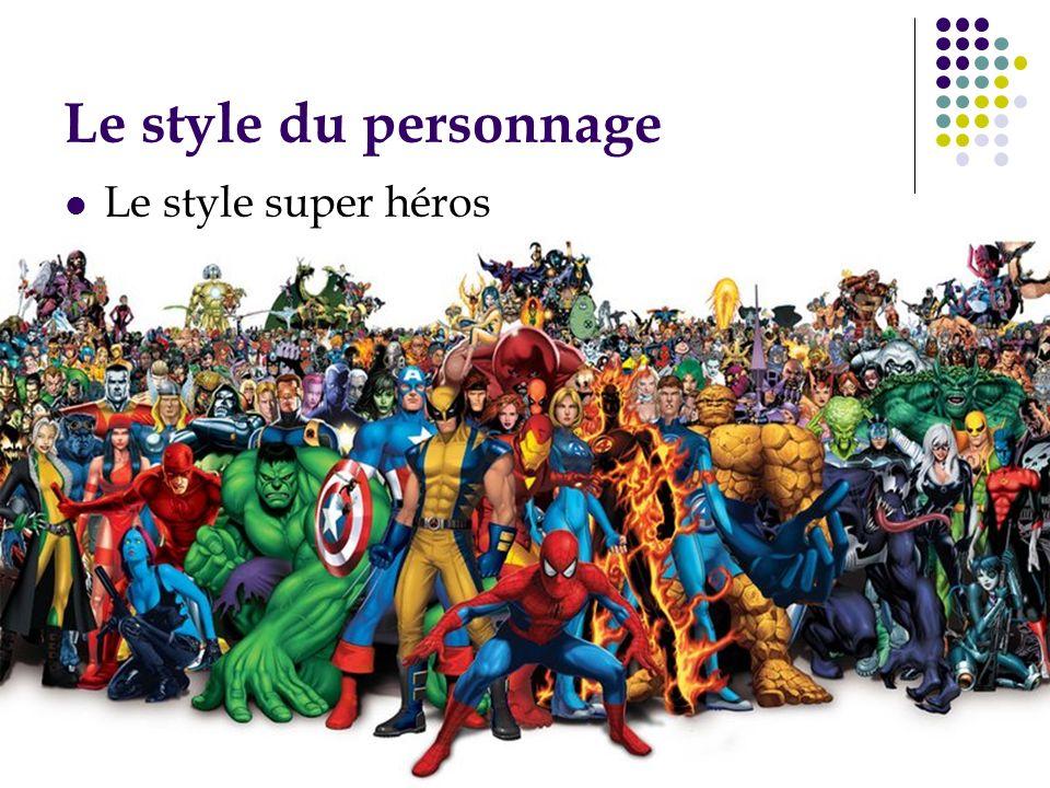 Le style du personnage Le style super héros