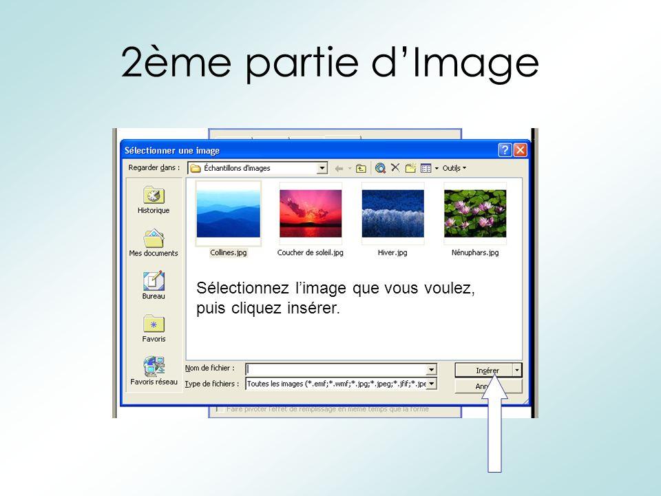 2ème partie d'Image Sélectionnez l'image que vous voulez, puis cliquez insérer.
