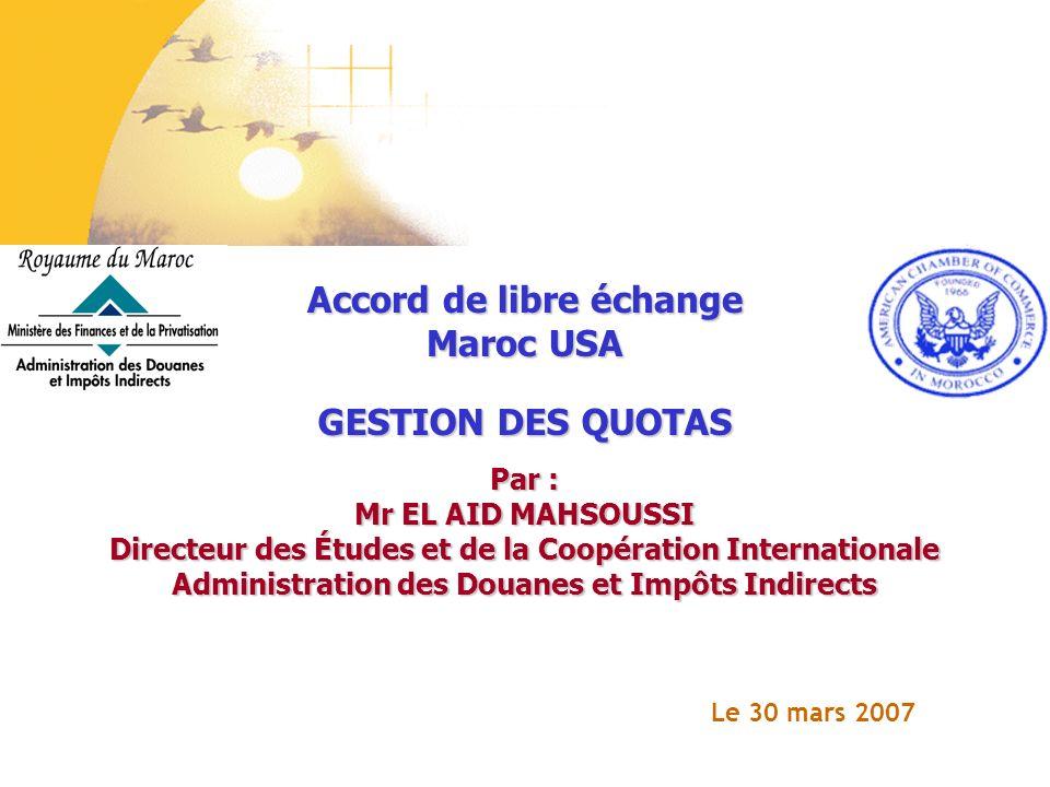 Accord de libre échange Maroc USA GESTION DES QUOTAS