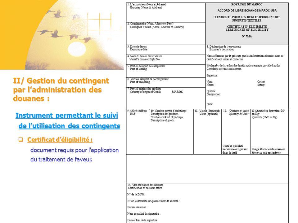 II/ Gestion du contingent par l'administration des douanes :