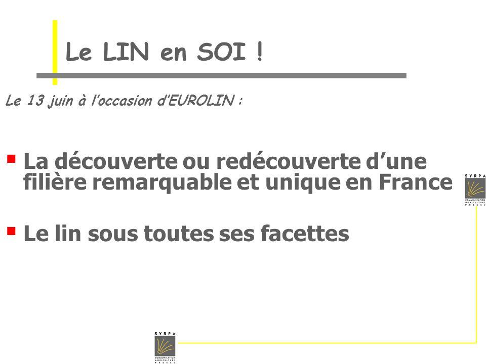 Le LIN en SOI !Le 13 juin à l'occasion d'EUROLIN : La découverte ou redécouverte d'une filière remarquable et unique en France.