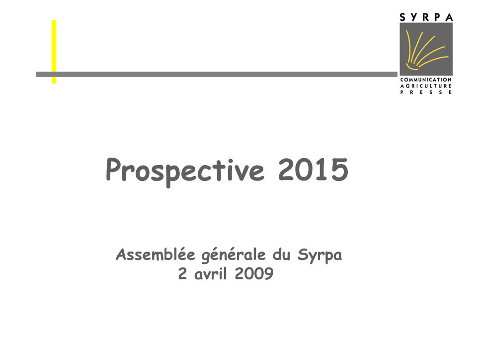 Prospective 2015 Assemblée générale du Syrpa 2 avril 2009