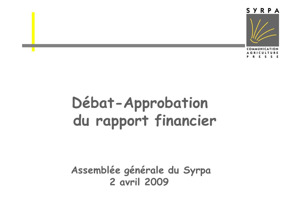 Débat-Approbation du rapport financier