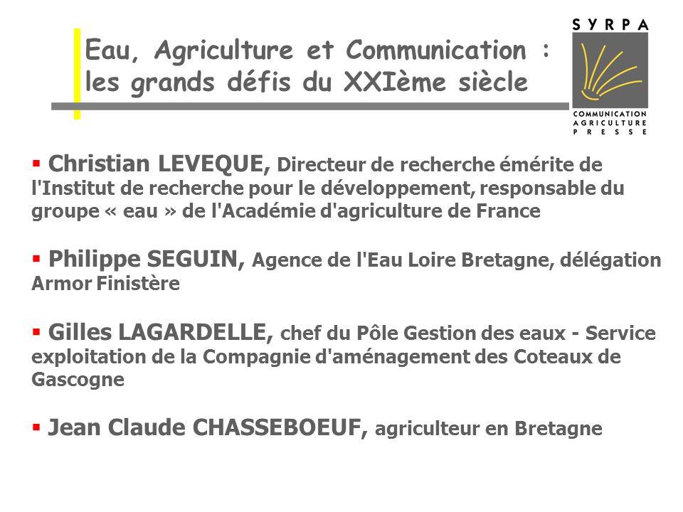 Eau, Agriculture et Communication : les grands défis du XXIème siècle