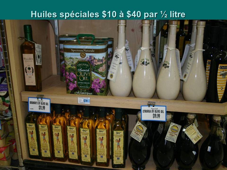 Huiles spéciales $10 à $40 par ½ litre
