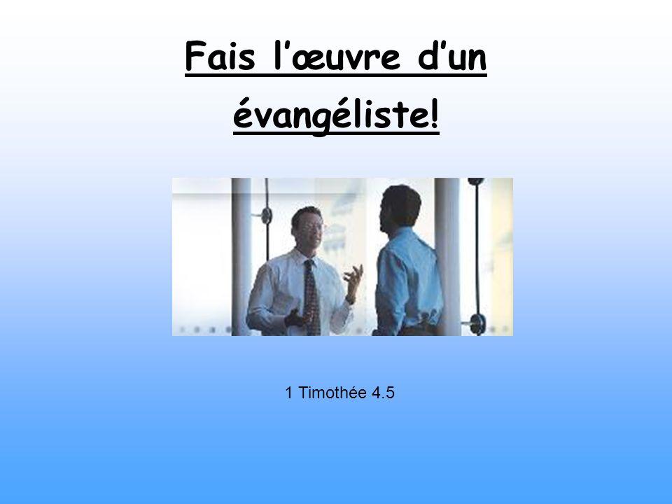 Fais l'œuvre d'un évangéliste!