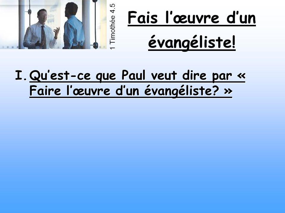 Qu'est-ce que Paul veut dire par « Faire l'œuvre d'un évangéliste »