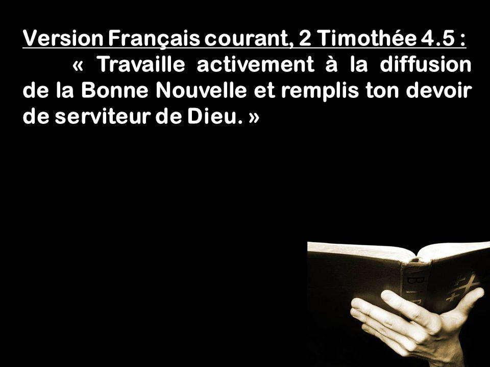 Version Français courant, 2 Timothée 4.5 :