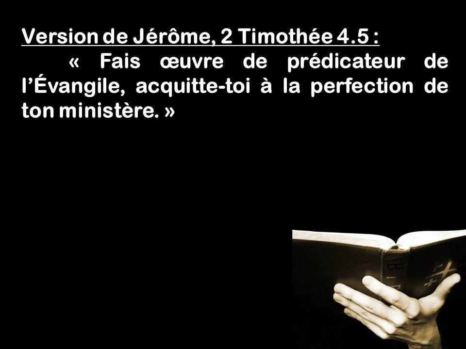 Version de Jérôme, 2 Timothée 4.5 :