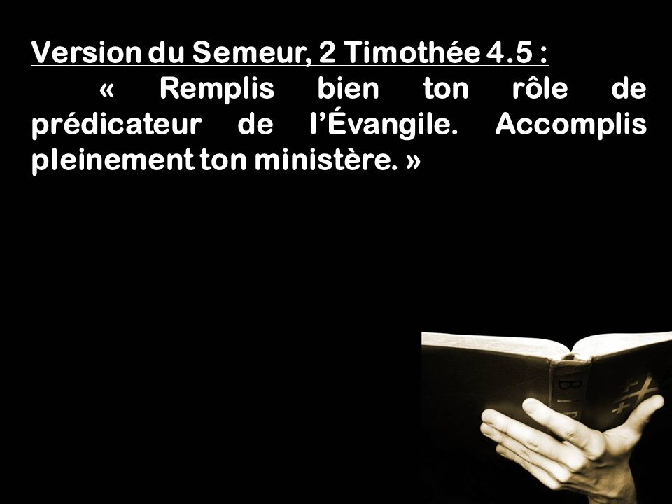 Version du Semeur, 2 Timothée 4.5 :