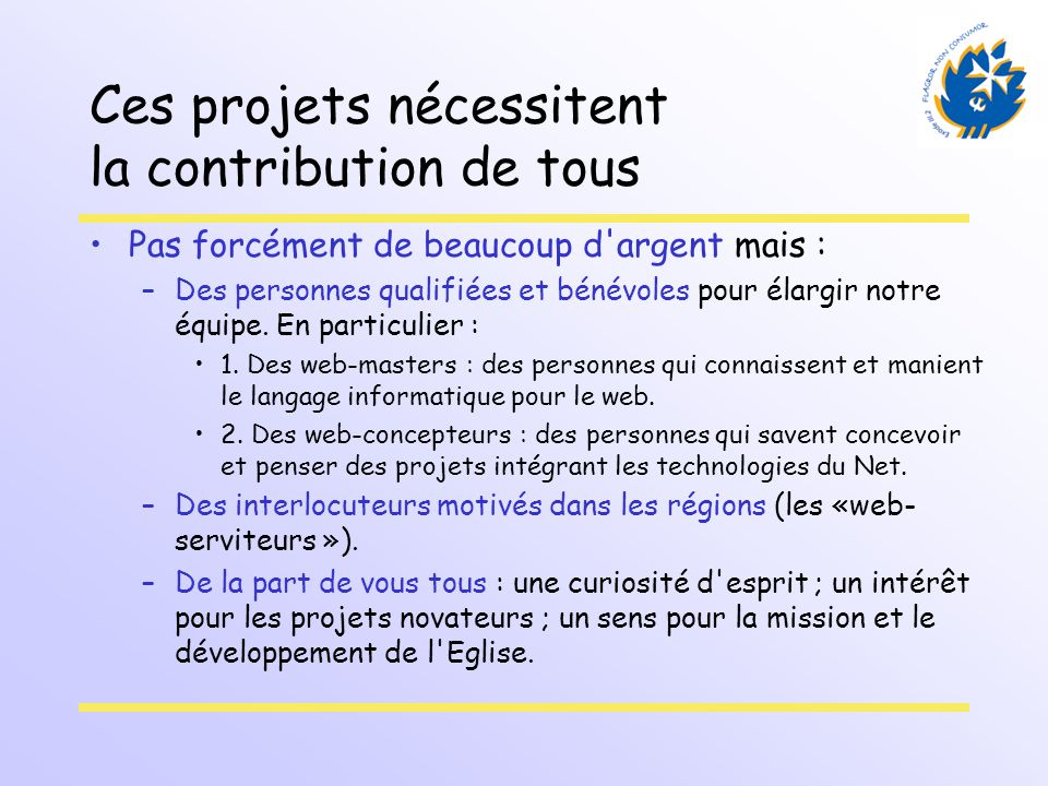 Ces projets nécessitent la contribution de tous