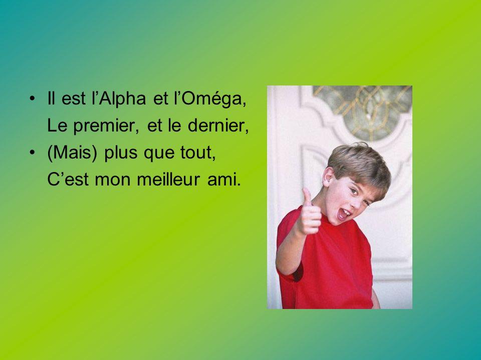 Il est l'Alpha et l'Oméga,