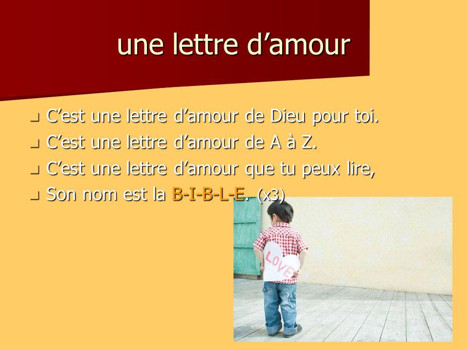 une lettre d'amour C'est une lettre d'amour de Dieu pour toi.