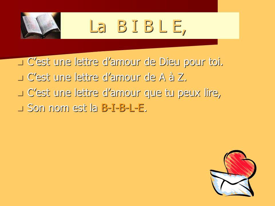 La B I B L E, C'est une lettre d'amour de Dieu pour toi.