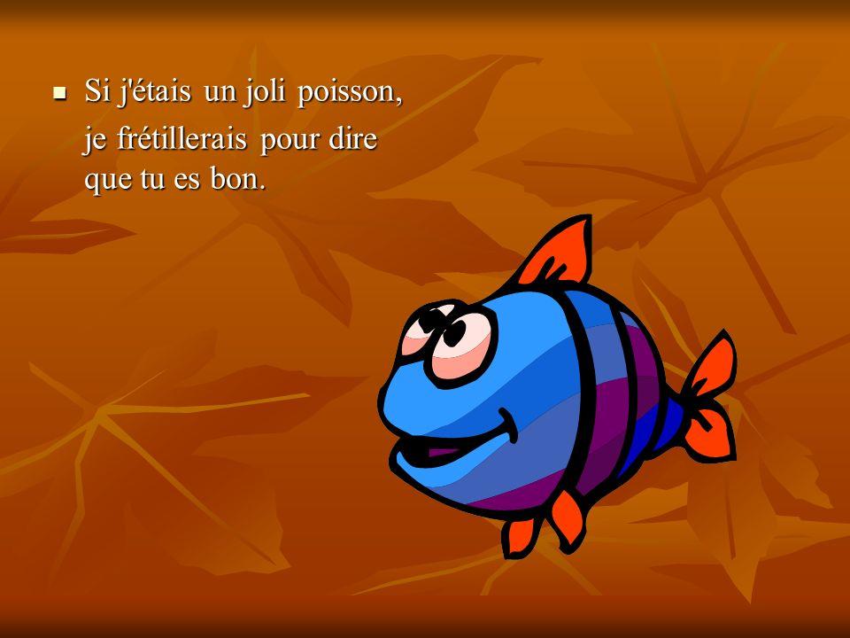 Si j étais un joli poisson,