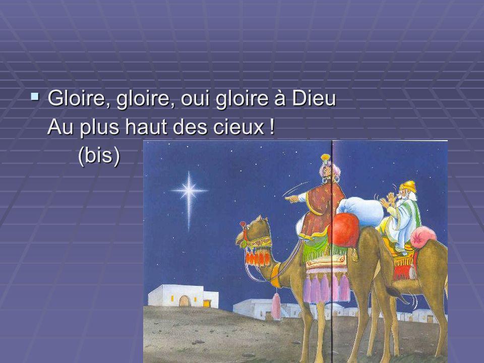 Gloire, gloire, oui gloire à Dieu
