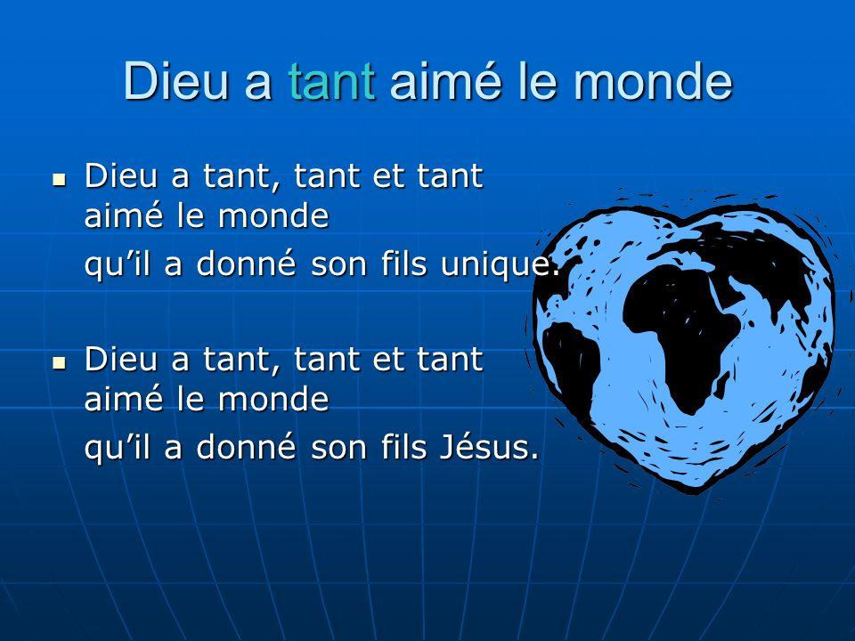 Dieu a tant aimé le monde
