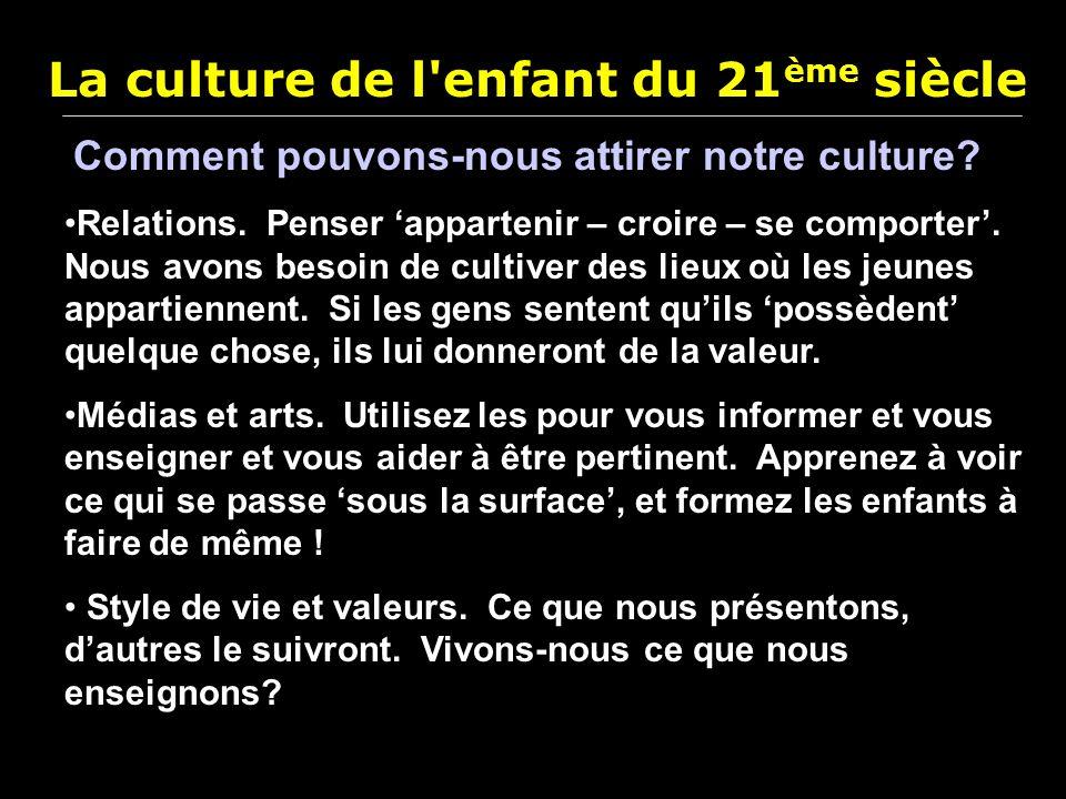 La culture de l enfant du 21ème siècle