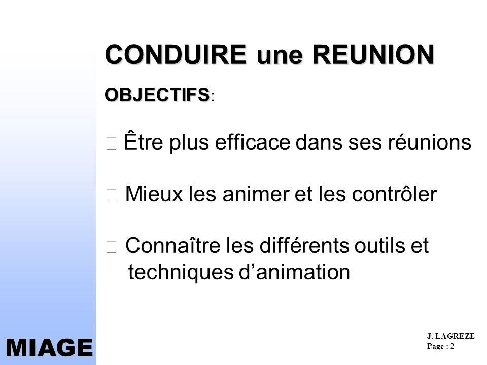 CONDUIRE une REUNION OBJECTIFS:  Être plus efficace dans ses réunions  Mieux les animer et les contrôler  Connaître les différents outils et techniques d'animation