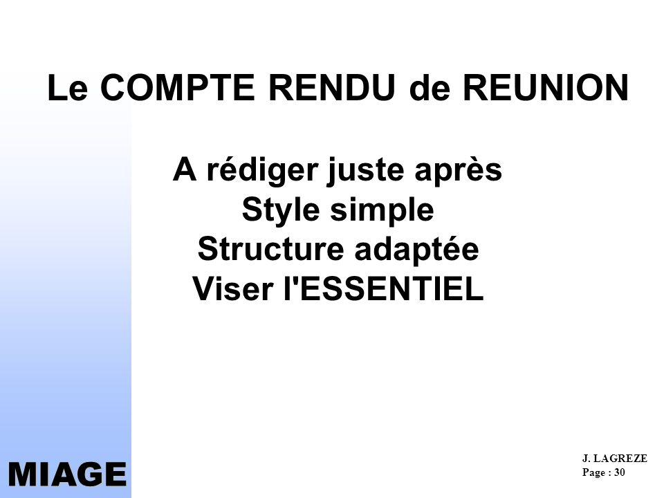 Le COMPTE RENDU de REUNION A rédiger juste après Style simple Structure adaptée Viser l ESSENTIEL
