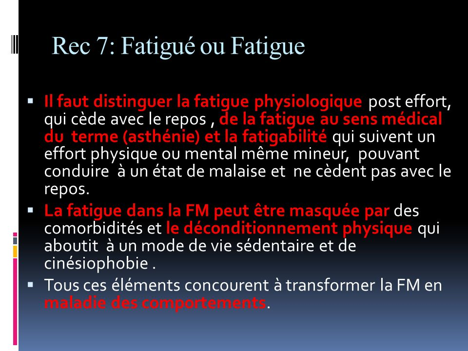 Rec 7: Fatigué ou Fatigue