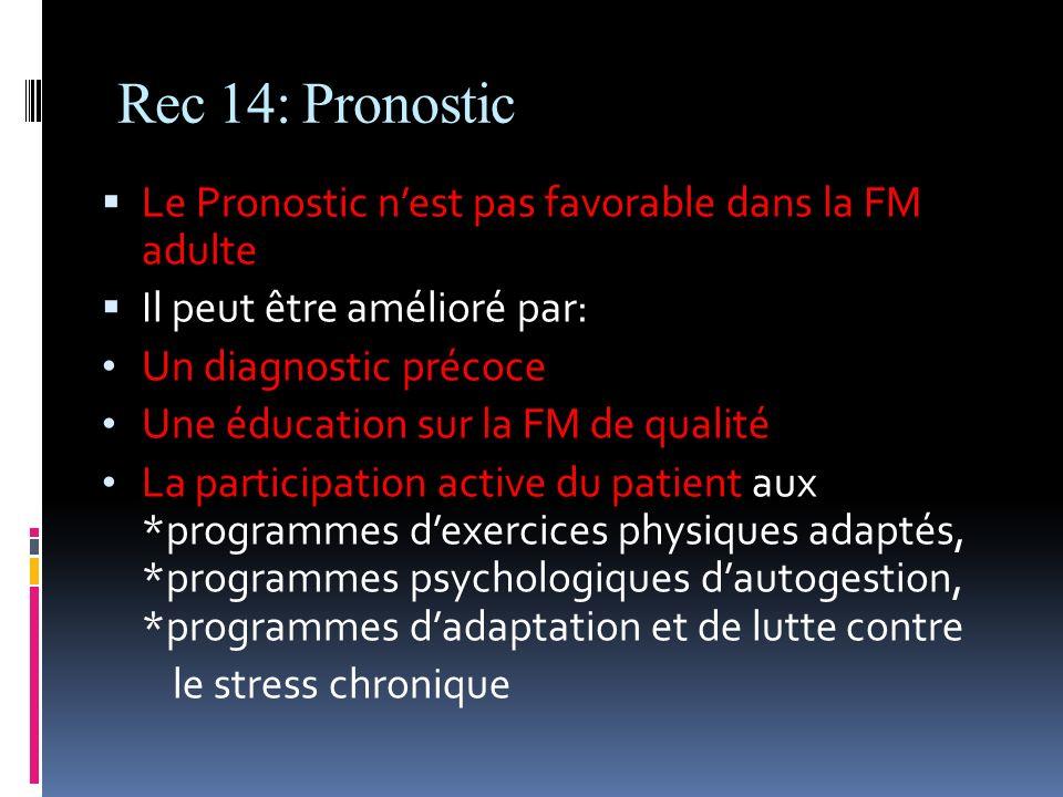 Rec 14: Pronostic Le Pronostic n'est pas favorable dans la FM adulte