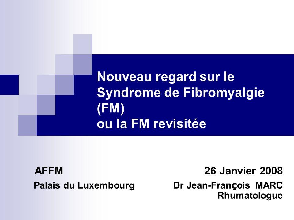 Nouveau regard sur le Syndrome de Fibromyalgie (FM) ou la FM revisitée