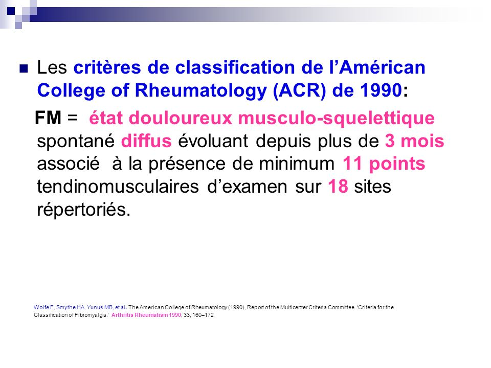 Les critères de classification de l'Américan College of Rheumatology (ACR) de 1990: