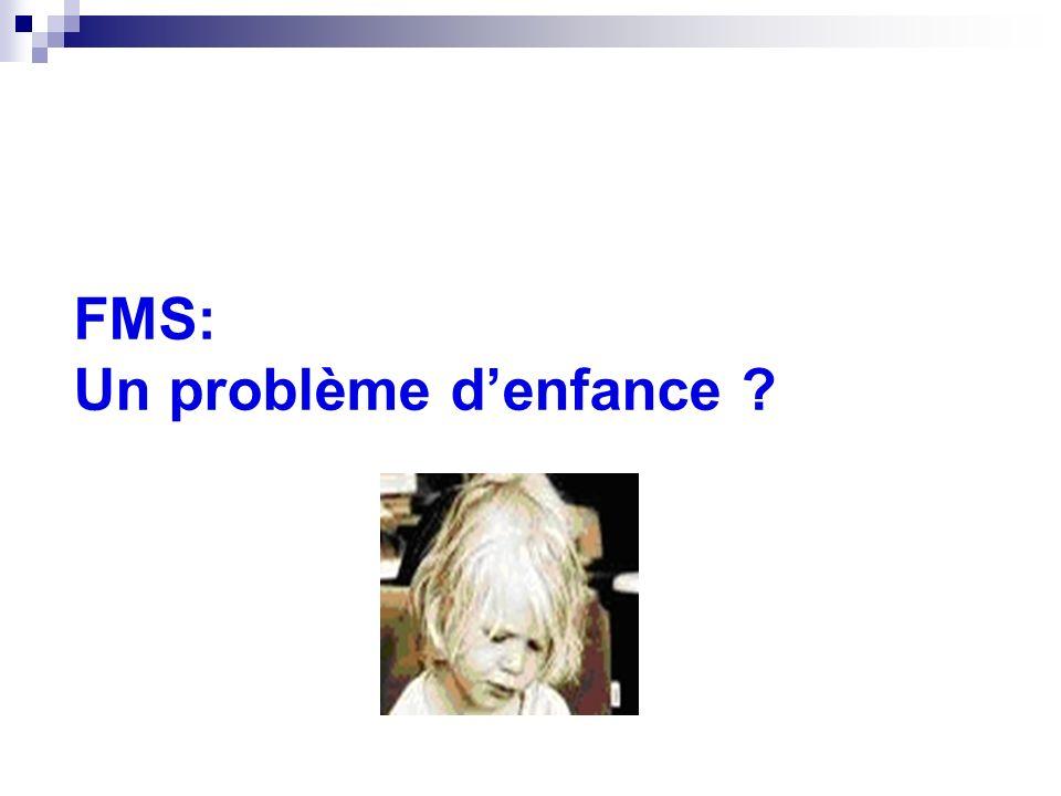 FMS: Un problème d'enfance